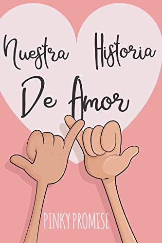 Nuestra Historia de Amor: Para los enamorados-para los amantes, diario para que no se te olvide nada