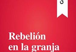 Rebelión en la granja de George Orwell (Guía de lectura): Resumen y análisis completo leer libros online gratis