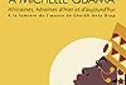 De la Reine de Saba à Michelle Obama: Africaines, héroïnes d'hier et d'aujourd'hui À la lumière de l'oeuvre de Cheikh Anta Diop