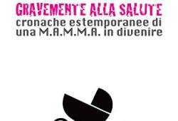 ^ L'istinto materno nuoce gravente alla salute. Cronache estemporanee di una M.A.M.M.A. in divenire libri online gratis pdf