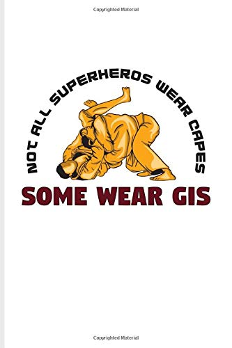Not All Superheros Wear Capes Some Wear Gis: Jiu Jitsu Quote Undated Planner - Weekly & Monthly No Year Pocket Calendar - Medium 6x9 Softcover - For Bjj Practitioner & Self Defence Fans