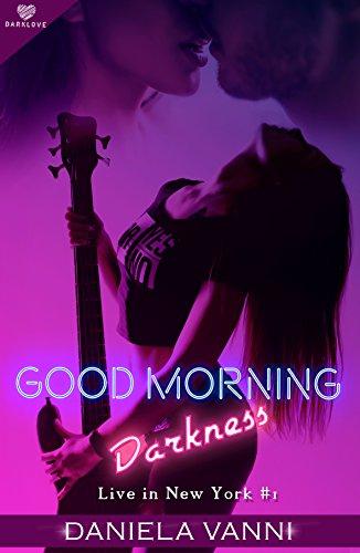 Good morning Darkness (Darklove): Live in New York #1 di [Daniela Vanni]