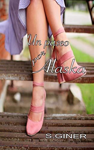 Un paseo por Alaska de S. Giner