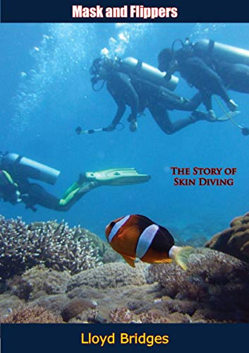 Mask and Flippers: The Story of Skin Diving