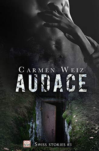 Audace (Swiss Stories #3): Un thriller avventura (romanzi gialli rosa) - versione kindle ebook di [Weiz, Carmen]