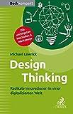 Design Thinking: Radikale Innovationen in einer digitalisierten Welt