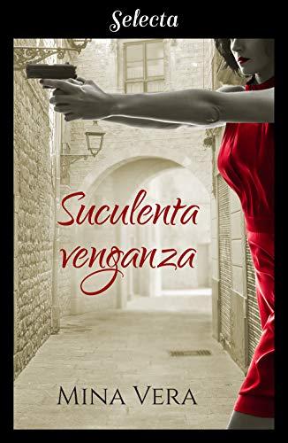 Suculenta venganza (Suculentas pasiones 2) de Mina Vera