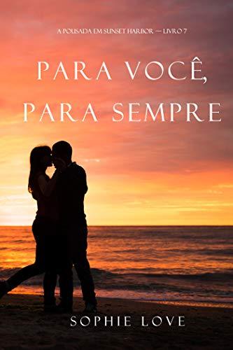 Para ti para siempre (La Posada de Sunset Harbor 7) de Sophie Love