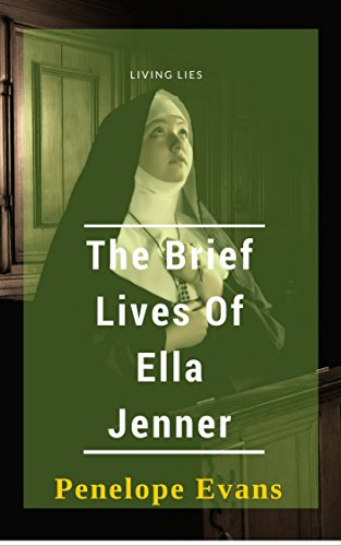 The Brief Lives of Ella Jenner: Living Lies by [Evans, Penelope]