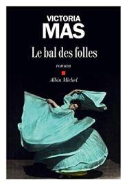 Le Bal des folles (A.M. ROM.FRANC) par [Mas, Victoria]