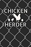 Chicken Herder: 6 x 9 Blank College Ruled Notebook For Backyard Chicken Farmers