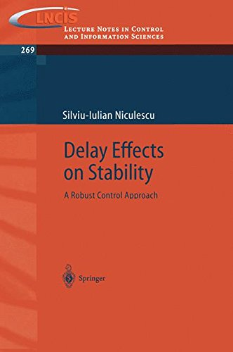 Delay Effects on Stability: A Robust Control Approach (Lecture Notes in Control and Information Sciences)