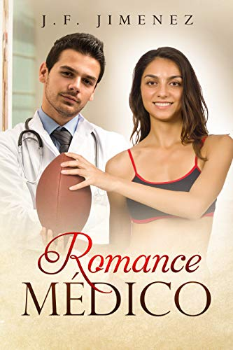 Leer Gratis Romance Médico de J.F. Jimenez