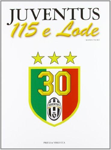 Juventus 115 e lode. Ediz. illustrata