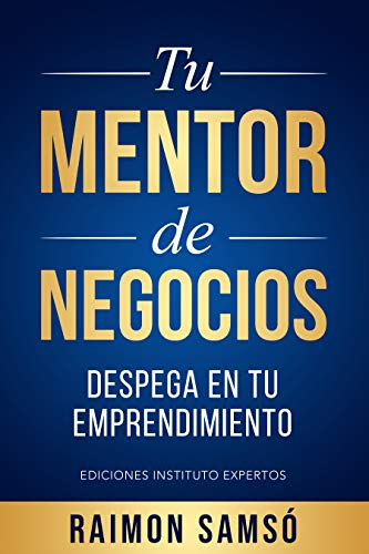 Tu Mentor de Negocios: Despega en tu Emprendimiento de Raimon Samsó