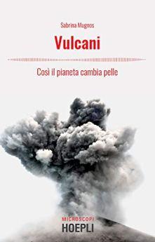 Vulcani: Così il pianeta cambia pelle di [Mugnos, Sabrina]