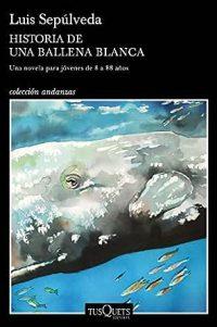Historia de una ballena blanca (Spanish Edition) eBook: Sepúlveda ...