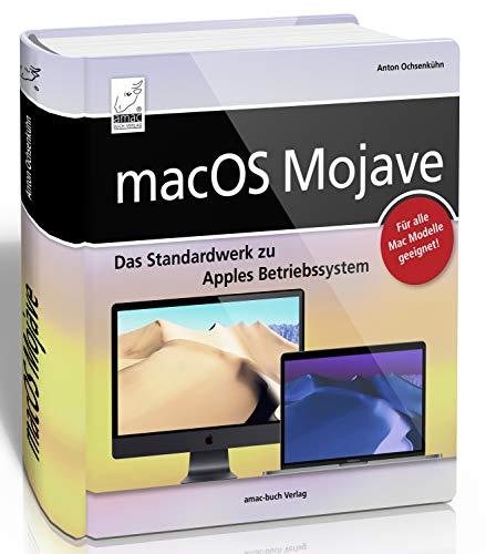 macOS Mojave - DAS Standardwerk für Ein- und Umsteiger; für alle Mac-Modelle geeignet (iMac, MacBook, MacBook Pro, Mac mini, MacBook Air). Das ganze Mac-Vergnügen ohne Fachchinesisch aufbereitet!