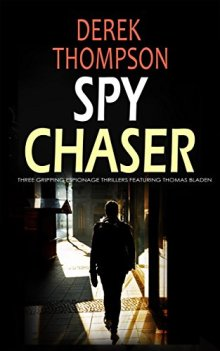 SPY CHASER three gripping espionage thrillers by [THOMPSON, DEREK]