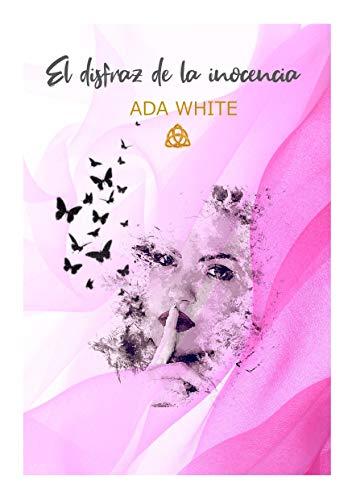 Leer Gratis El disfraz de la inocencia de ADA WHITE