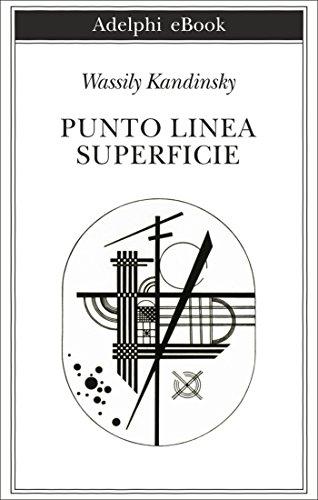 Punto, linea, superficie: Contributo all'analisi degli elementi pittorici (Biblioteca Adelphi)