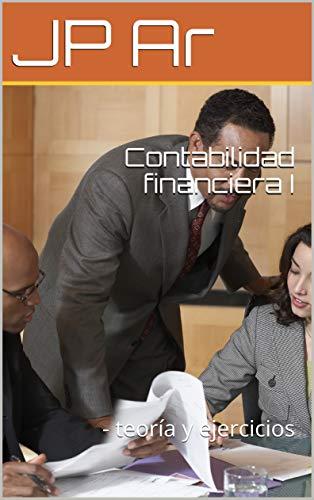 Leer Contabilidad financiera I: - teoría y ejercicios (02 nº 2) Libro PDF Gratis