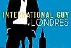 International Guy – tome 7 Londres (New romance)
