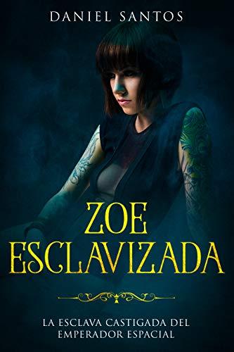 Zoe Esclavizada de Daniel Santos