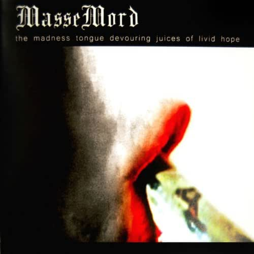 The Madness Tongue Devouring Juices of Livid Hope [Clean]