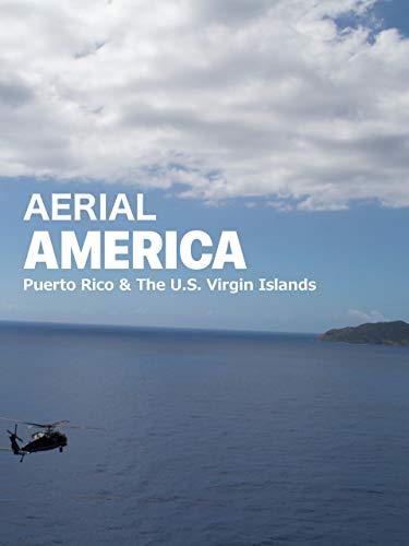 Aerial America Puerto Rico Virgin Islands