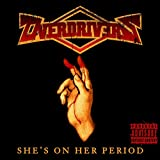 She's on Her Period [Explicit]