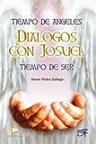 Tiempo de ángeles - Dialogos con Josuel - Tiempo de ser (Narrativa)