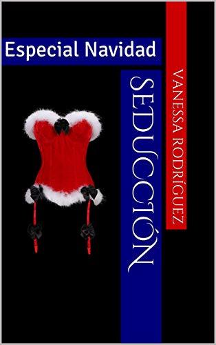 Seducción Especial Navidad de Vanessa Rodríguez