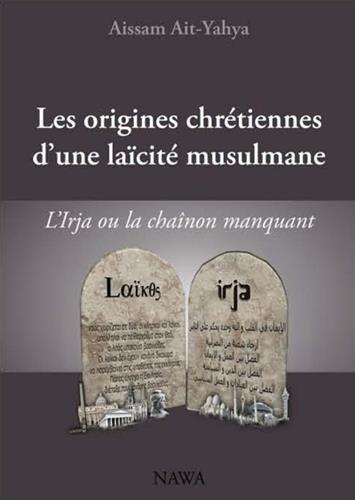Origines-chrtiennes-dune-lacit-musulmane-Les-LIrja-ou-le-chainon-manquant-Edition-augmente