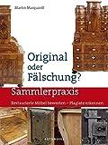 Original oder Fälschung?: Restaurierte Möbel bewerten - Plagiate erkennen (Sammlerpraxis)