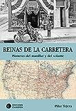 Reinas de la carretera: Pioneras del manillar y del volante (Victorianas nº 1) (Spanish Edition)