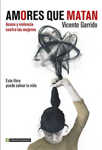 Amores que matan: Acoso y violencia contra la mujeres (Cientocuarenta)
