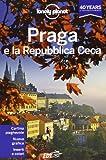 Praga e la Repubblica Ceca. Con cartina
