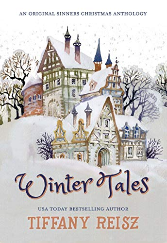 Winter Tales: An Original Sinners Christmas Anthology (The Original Sinners) by [Reisz, Tiffany]