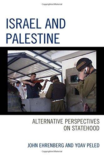 Israel and Palestine: Alternative Perspectives on Statehood
