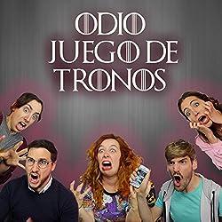 Odio Juego De Tronos (feat. Abi Power, Hermoti, Carlos Baez, Mai Martín, Adrián Cuenca, Julio De La Vega & Nuria Pérez)