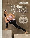 Mi diario de yoga (Women's Health): Cuerpo y mente sanos en 4 semanas (Vivir mejor)
