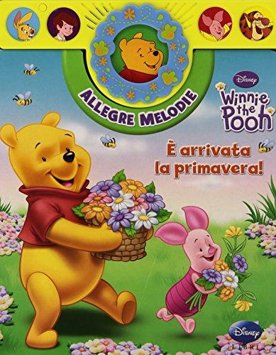 Winnie the Pooh. È arrivata la primavera! Allegre melodie. Ediz. illustrata