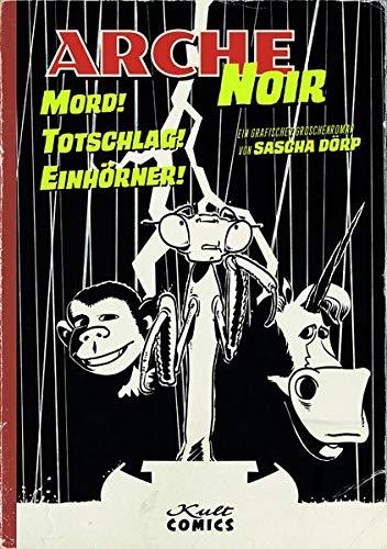 Arche Noir: Mord! Totschlag! Einhörner!