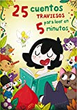25 cuentos traviesos para leer en 5 minutos (Antología de cuentos cortos)