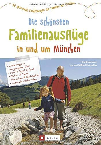 Familienausflug München: 60 spannende Entdeckungen für Familien mit Kindern. Die schönsten Familienausflüge in und um München. Freizeitaktivitäten für die Wochenendplanung.