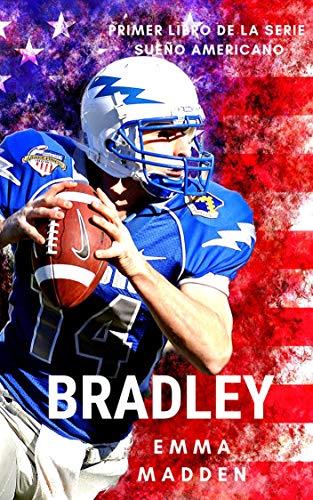 BRADLEY (Serie Sueño Americano nº 1) de Emma Madden
