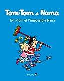 Tom-Tom et Nana, Tome 01: Tom-Tom et Nana T01 - Tom-Tom et l'impossible Nana