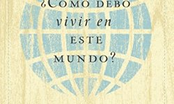 ¿Cómo debo vivir en este mundo? leer libros online gratis en español para descargar