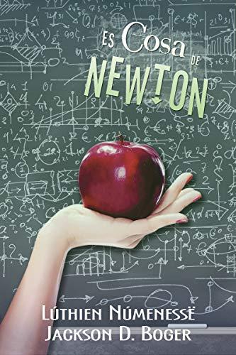 Leer Gratis Es cosa de Newton de Lúthien Númenessë